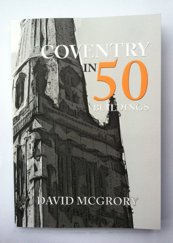 Coventry in 50 Buildings - David McGrory - Review