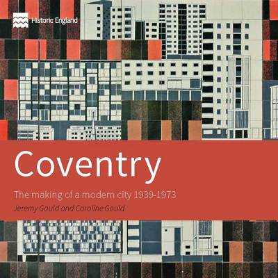 Jeremy Gould - the making of modern Coventry